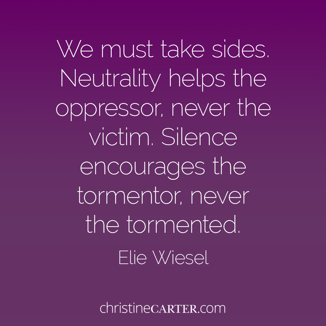 We must take sides. Neutrality helps the oppressor, never the victim. Silence encourages the tormentor, never the tormented.