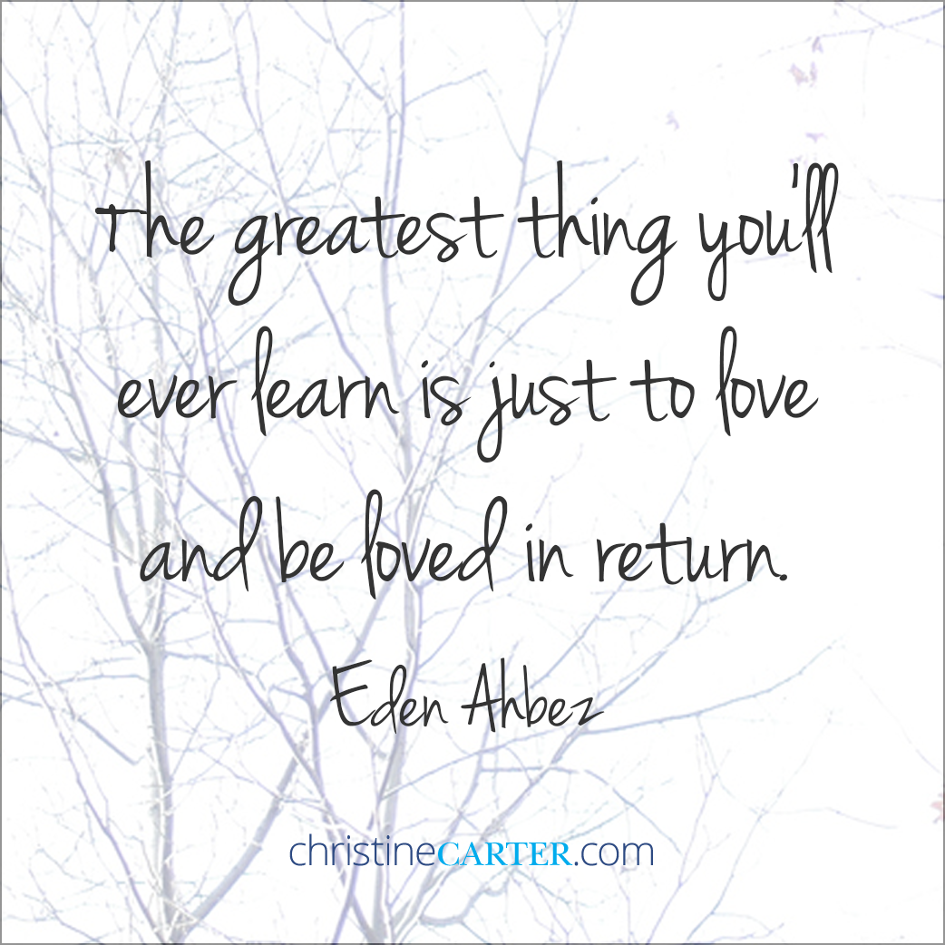 The greatest thing you'll ever learn is just to love and be loved in return. —Eden Ahbez