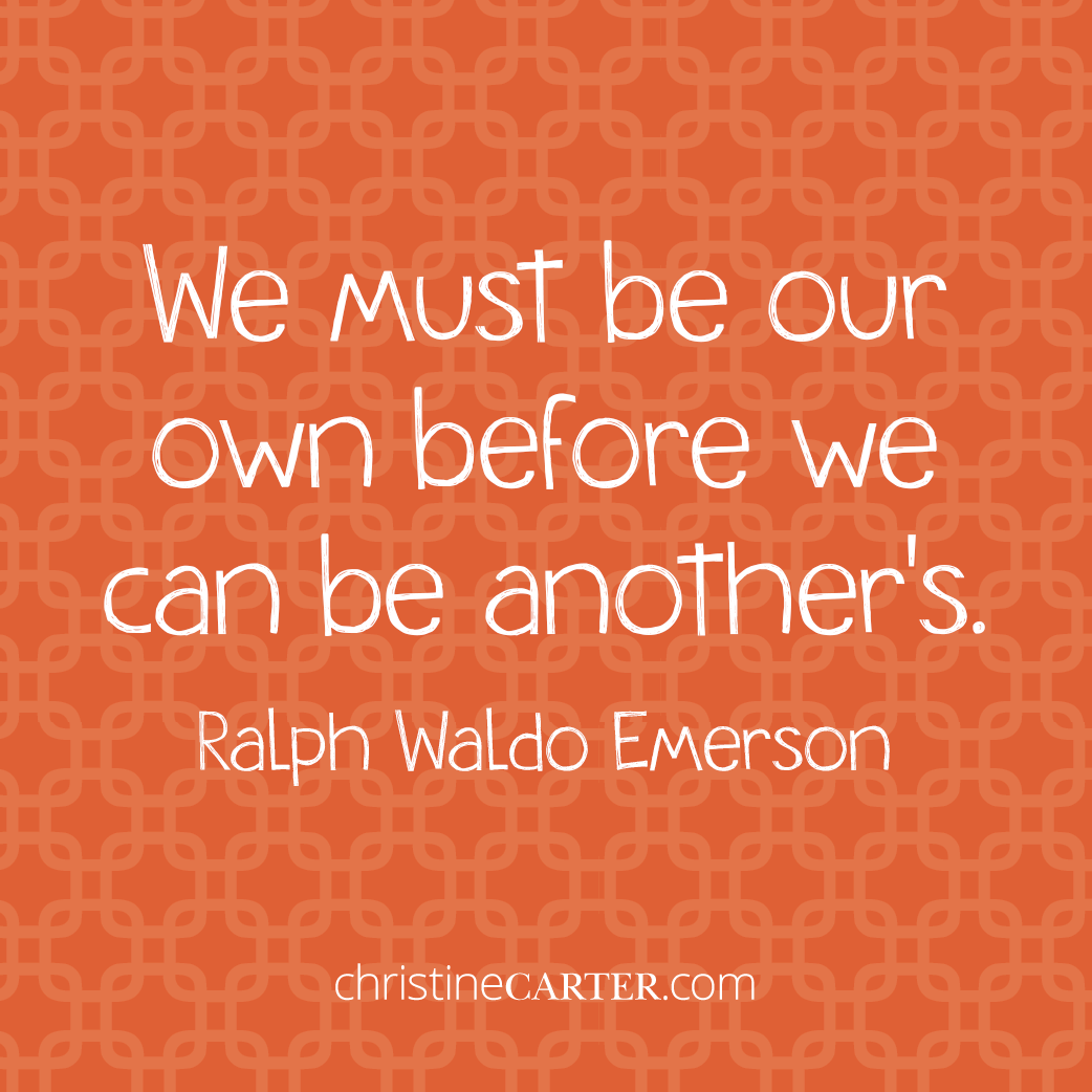 We must be our own before we can be another's. --Ralph Waldo Emerson