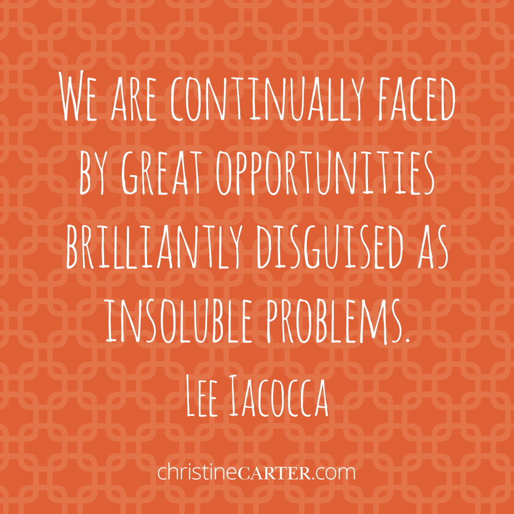 """""""We are continually faced by great opportunities brilliantly disguised as insoluable problems."""" –Lee Iacocca"""