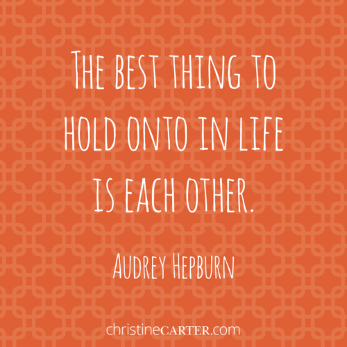 """""""The best thing to hold onto in life is each other."""" Audrey Hepburn"""