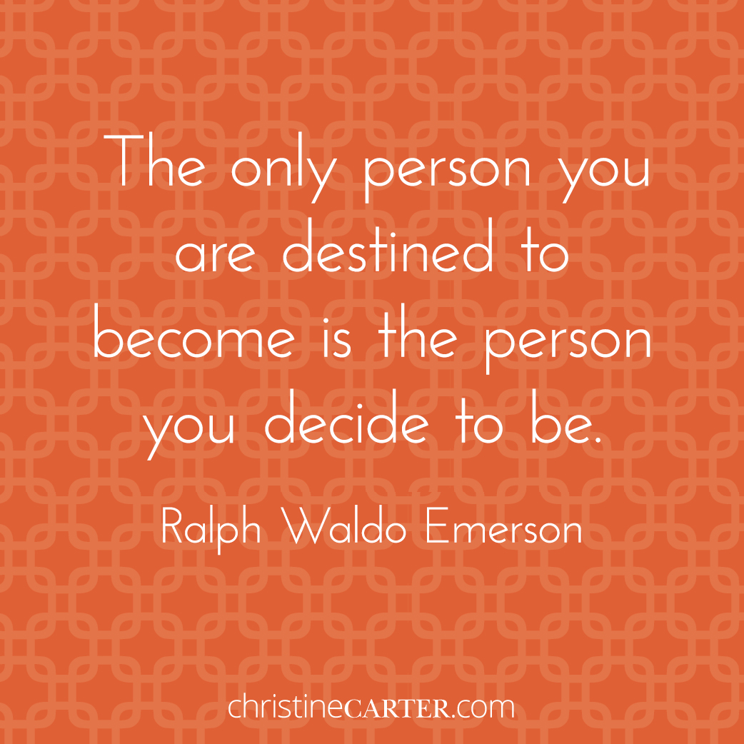 """""""The only person you are destined to become is the person you decide to be."""" – Ralph Waldo Emerson"""
